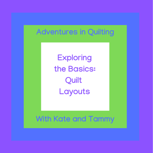 Exploring the Basics Quilt Layouts