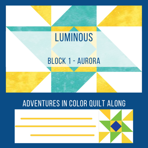 Adventure in Color Quilt Along Block One features by top US quilting blog and shop, Tamarinis: Luminous Quilt Block 1 new graphic