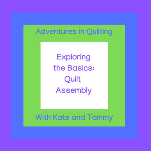 Exploring the Basics quilt Assembly