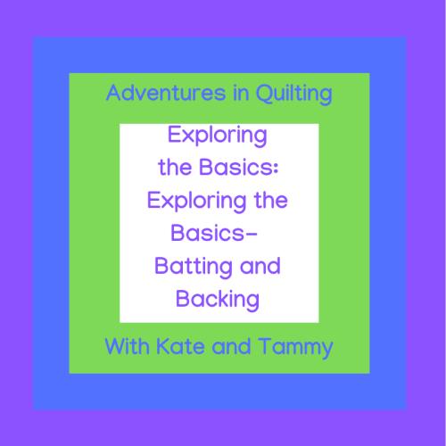 Exploring the Basics- batting and backing