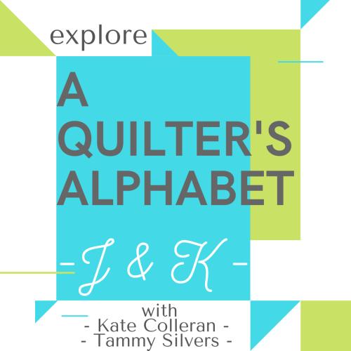 A QUILTERS ALPHABET J K