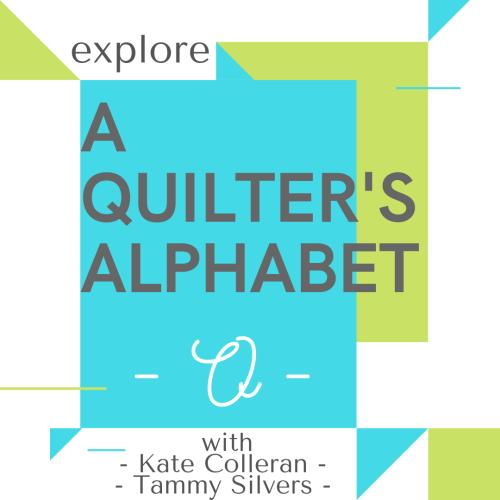 A QUILTERS ALPHABET O
