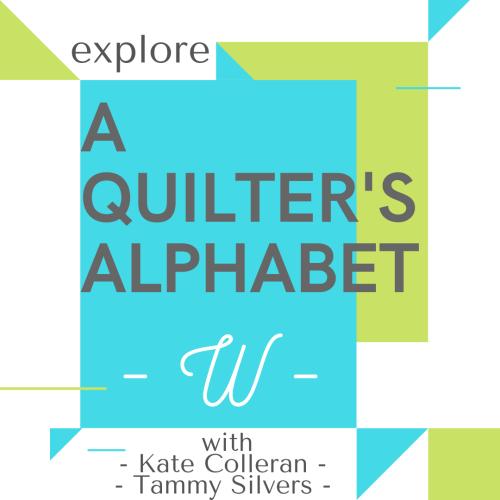A QUILTERS ALPHABET W